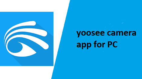 Yoosee camera app