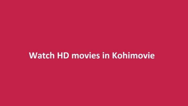 kohimovie best HD movies